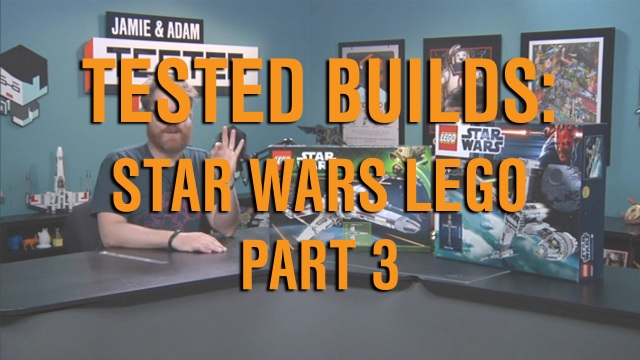 Tested Builds: LEGO Star Wars, Part 3
